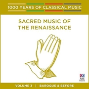 Sacred Music Of The Renaissance (1000 Years Of Classical Music, Vol 3) | CD