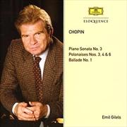Chopin- Piano Sonata No 3; Polonaises Nos 3, 4, 6; Ballade | CD