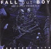Believers Never Die- Greatest Hits | CD