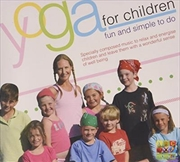 Yoga For Children: Fun & Simple To Do
