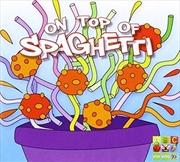 Sing- On Top Of Spaghetti