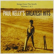 Songs From The South Vol 1 & 2: Paul Kelly's Greatest Hits
