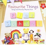 Favourite Things - Songs And Nursery Rhymes From Play School | CD