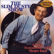 Slim Dusty Show - Townsville 1956 | CD