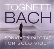 Tognetti Bach- Sonatas and Partitas For Solo Violin