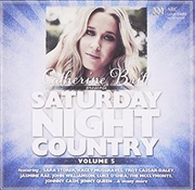 Catherine Britt Presents Saturday Night Country Volume 5