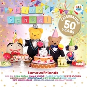 Play School- Famous Friends (Celebrating 50 Years)