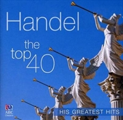 Handel Top 40 Greatest Hits