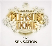 Sensation- Welcome To The Pleasuredome