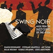 Swing Noir - Music From The Jazz Clubs Of The 1930s