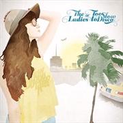 Ladies Of Too Slow To Disco, The | CD