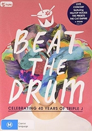 Beat The Drum- Celebrating 40 Years Of Triple J | DVD