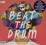 Beat The Drum- Celebrating 40 Years Of Triple J | CD