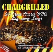 Chargrilled- 20 Great Aussie Bbq Sing A Long Songs | CD