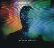 Welcome Oblivion | CD