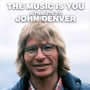 Music Is You - A Tribute To John Denver | CD