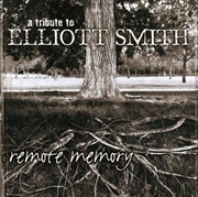 Remote Memory- A Tribute To Elliot Smith