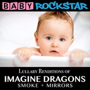 Lullaby Renditions Of Imagine Dragons- Smoke + Mirrors | CD