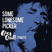 Some Lonesome Picker- Greg Quill Tribute | CD