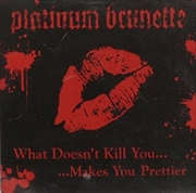 What Doesn't Kill You Makes You Prettier | CD