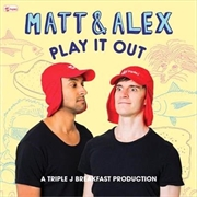 Matt and Alex- Play It Out