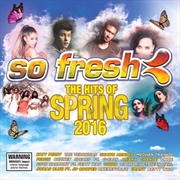 So Fresh- The Hits Of Spring 2016