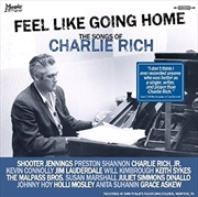 Feel Like Going Home - The Songs Of Charlie Rich | CD