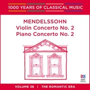 Mendelssohn: Violin Concert No 2 (1000 Years Of Classical Music, Vol 38)