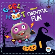 Giggle And Hoot Presents- Frightful Fun | CD