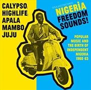 Soul Jazz Records Presents Nigeria Freedom Sounds! | Vinyl