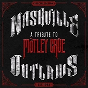 Nashville Outlaws- A Tribute To Motley Crue | CD