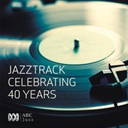 Jazztrack- Celebrating 40 Years