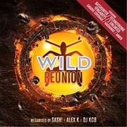 Wild Reunion 1992-2002 - Mixed By Sash!, Alex K and KCB
