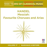 Handel: Messiah (1000 Years Of Classical Music, Vol 17)