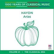 Haydn Arias (1000 Years Of Classical Music, Vol 21)