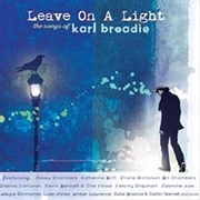 Leave On A Light: Songs Of Karl Broadie | CD