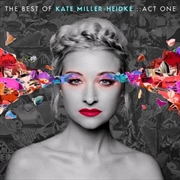 Best Of Kate Miller-Heidke: Act One | CD