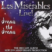 Les Misérables Live! Dream The Dream 2010 Cast Album (25th Anniversary) | CD