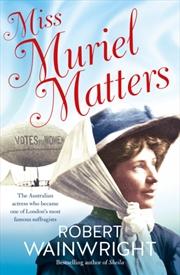 Miss Muriel Matters   Paperback Book