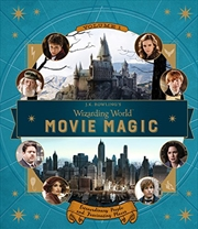 J.K. Rowling's Wizarding World: Movie Magic Volume One: Extraordinary People and Fascinating Places | Hardback Book