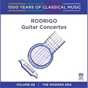 Rodrigo: Guitar Concertos (1000 Years Of Classical Music, Vol 89)