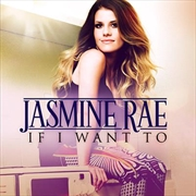 If I Want To - Jasmine Rae | Vinyl