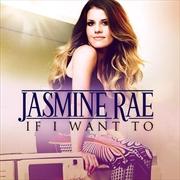 If I Want To - Jasmine Rae | Vinyl