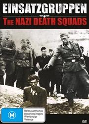 Einsatzgruppen - Nazi Death Squads