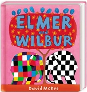 Elmer and Wilbur | Board Book