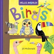 Hello World Birds | Board Book