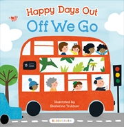 Happy Days Out: Off We Go