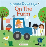 Happy Days Out: On the Farm | Board Book