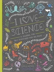 I Love Science: A Journal For Self-Discovery And Big Ideas | Paperback Book