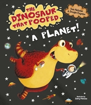 Dinosaur That Pooped A Planet | Board Book